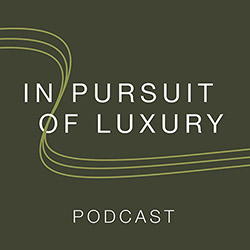 Now Live: The In Pursuit of Luxury Podcast