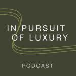 In Pursuit of Luxury